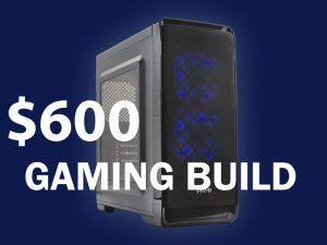 600-gaming-build
