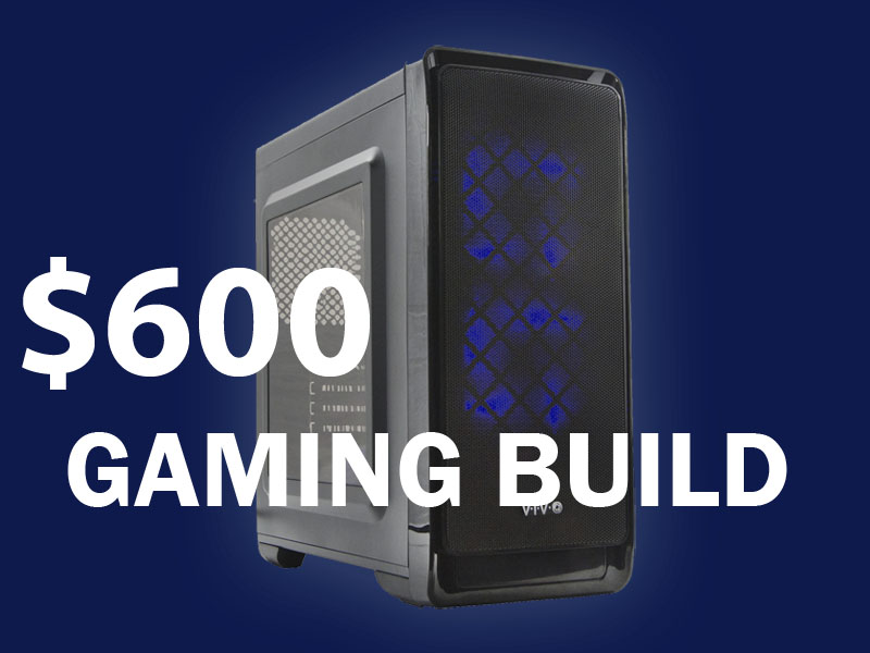 600-gaming-build