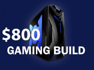 800-gaming-build